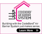 CODEBORD™ Air Barrier System. Building with CodeBord® Air Barrier System just makes sense. Learn More.